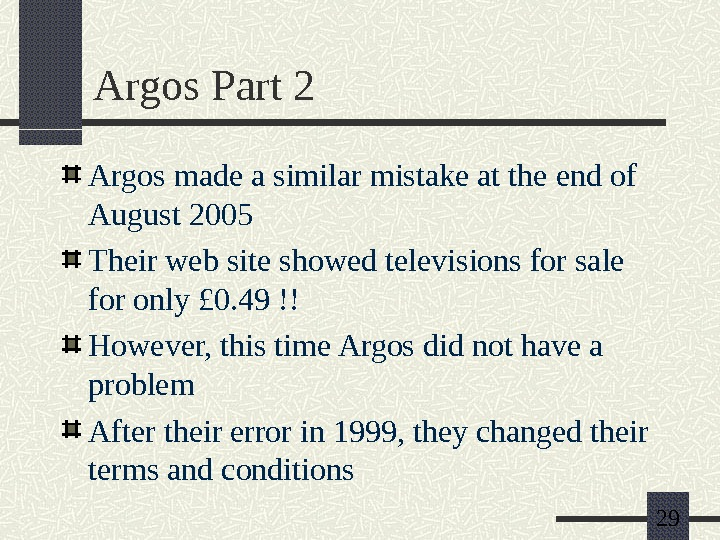 29 Argos Part 2 Argos made a similar mistake at the end of August 2005 Their