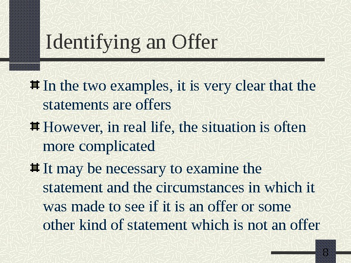 8 Identifying an Offer In the two examples, it is very clear that the statements are