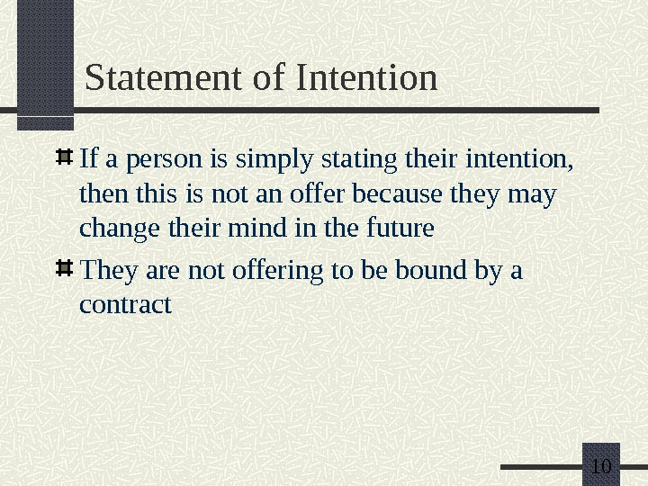 10 Statement of Intention If a person is simply stating their intention,  then this is