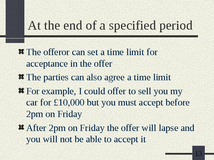 13 At the end of a specified period The offeror can set a time limit for