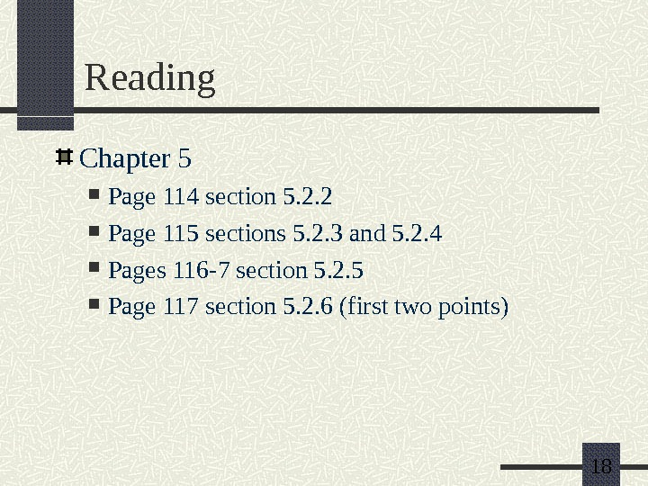 18 Reading Chapter 5 Page 114 section 5. 2. 2 Page 115 sections 5. 2. 3