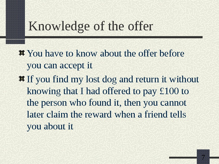 7 Knowledge of the offer You have to know about the offer before you can accept