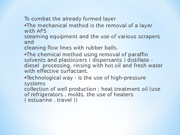 To combat the already formed layer • The mechanical method is the removal of a layer
