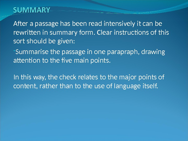 After a passage has been read intensively it can be rewritten in summary form. Clear instructions