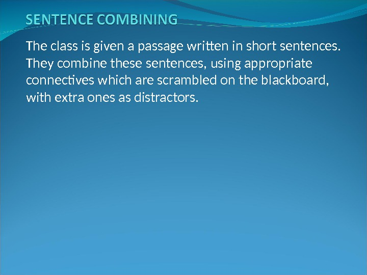 The class is given a passage written in short sentences.  They combine these sentences, using