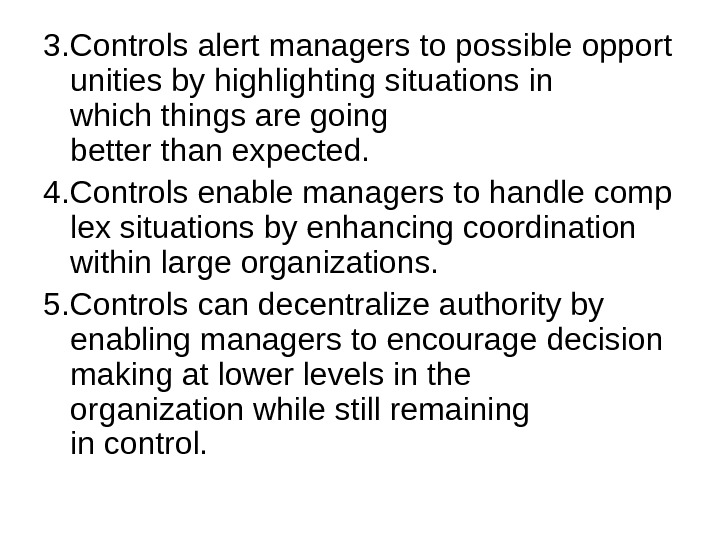 3. Controls alert managers to possible opport unities by highlighting situations in which things are going