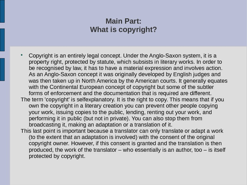 Main Part: What is copyright?  Copyright is an entirely legal concept. Under the Anglo-Saxon system,
