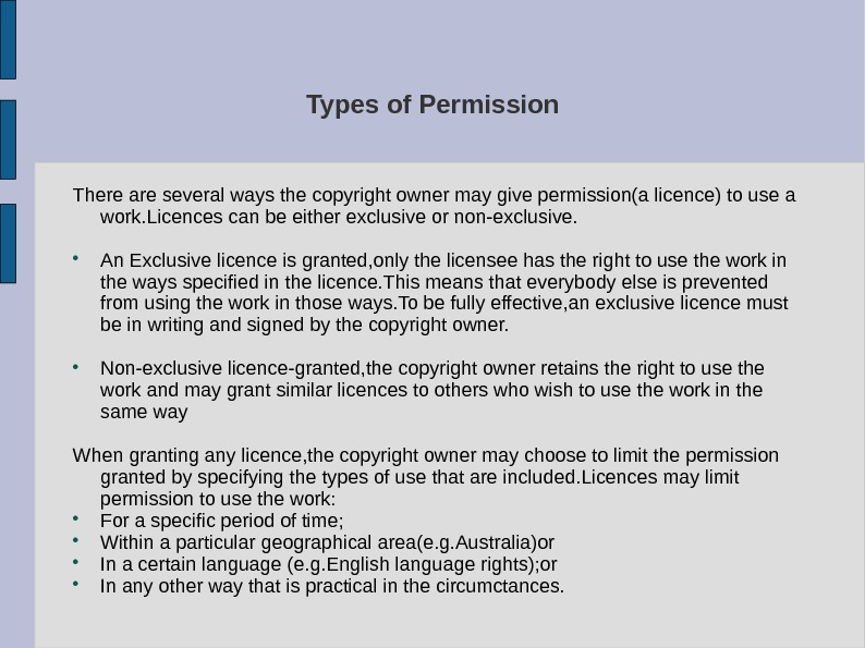 Types of Permission There are several ways the copyright owner may give permission(a licence) to use