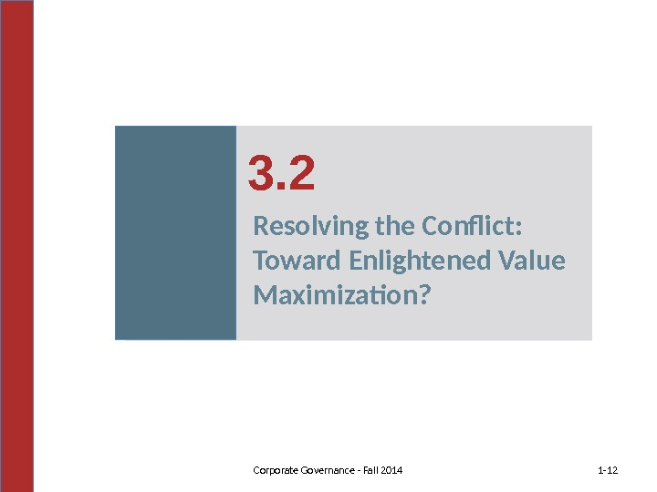 1 - 123. 2 Corporate Governance - Fall 2014 Resolving the Conflict:  Toward Enlightened Value