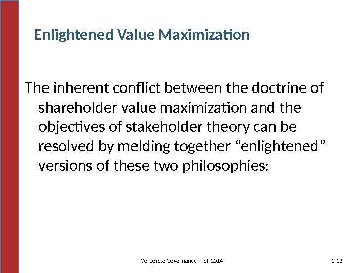The inherent conflict between the doctrine of shareholder value maximization and the objectives of stakeholder theory
