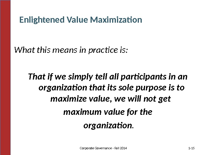 What this means in practice is: That if we simply tell all participants in an organization