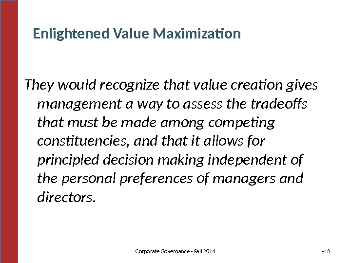They would recognize that value creation gives management a way to assess the tradeoffs that must