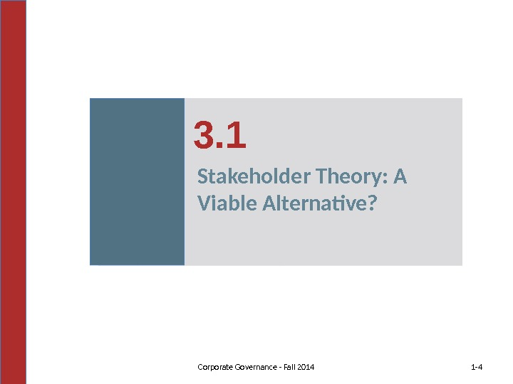1 - 43. 1 Corporate Governance - Fall 2014 Stakeholder Theory: A Viable Alternative?