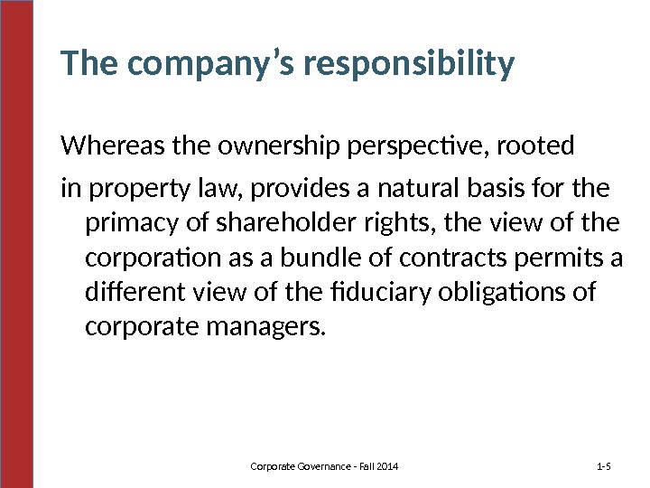 The company's responsibility Whereas the ownership perspective, rooted in property law, provides a natural basis for