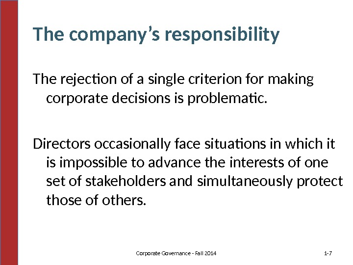 The company's responsibility The rejection of a single criterion for making corporate decisions is problematic.