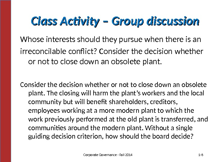 Class Activity – Group discussion Whose interests should they pursue when there is an irreconcilable conflict?