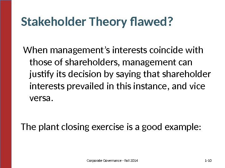 Stakeholder Theory flawed?  When management's interests coincide with those of shareholders, management can justify its