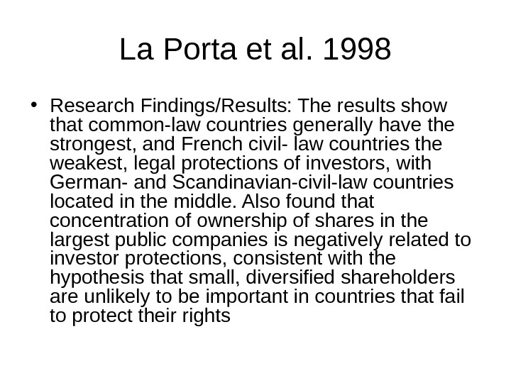 La Porta et al. 1998 • Research Findings/Results: The results show that common-law countries generally have