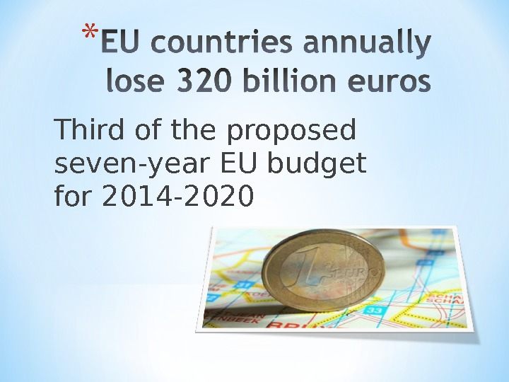 Third of the proposed seven-year EU budget for 2014 -2020