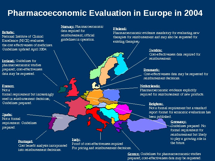 Pharmacoeconomic Evaluation in Europe in 2004 Norwa y:  Pharmacoeconomic data  r equired