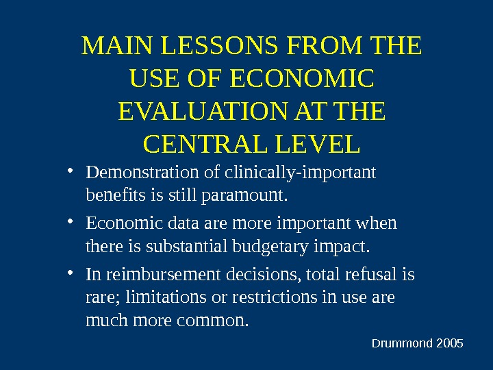 MAIN LESSONS FROM THE USE OF ECONOMIC EVALUATION AT THE CENTRAL LEVEL • Demonstration