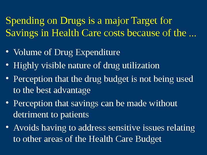 Spending on Drugs is a major Target for Savings in Health Care costs because