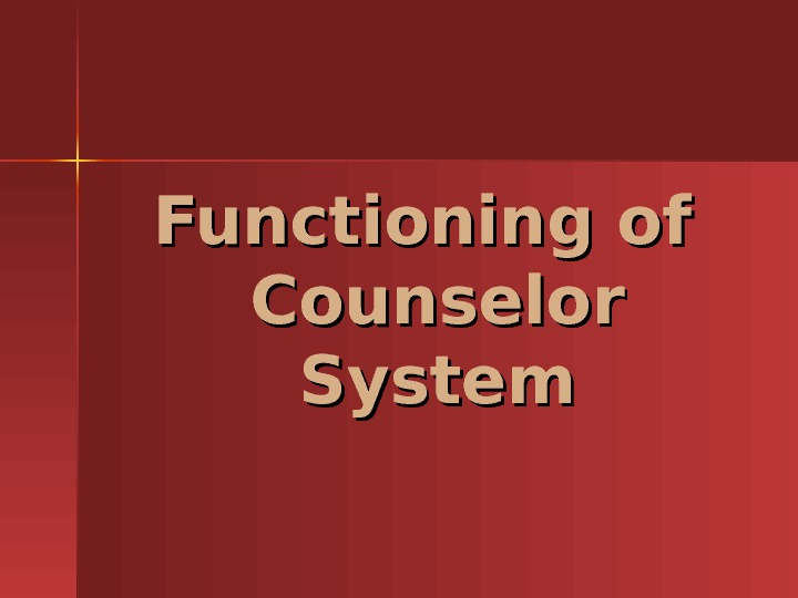Functioning of Counselor System