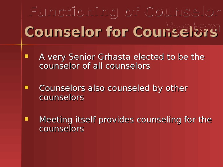 A very Senior Grhasta elected to be the counselor of all counselors  Counselors also