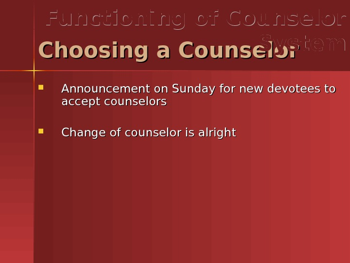 Announcement on Sunday for new devotees to accept counselors Change of counselor is alright. Choosing