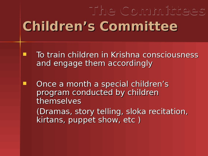 To train children in Krishna consciousness and engage them accordingly Once a month a special