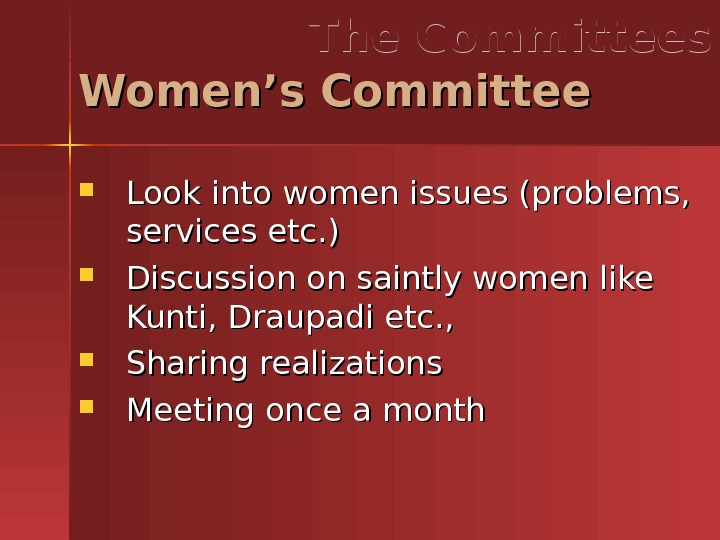 Look into women issues (problems,  services etc. ) Discussion on saintly women like Kunti,