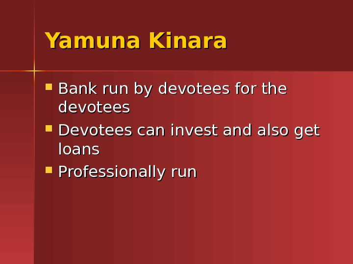 Yamuna Kinara Bank run by devotees for the devotees Devotees can invest and also get loans