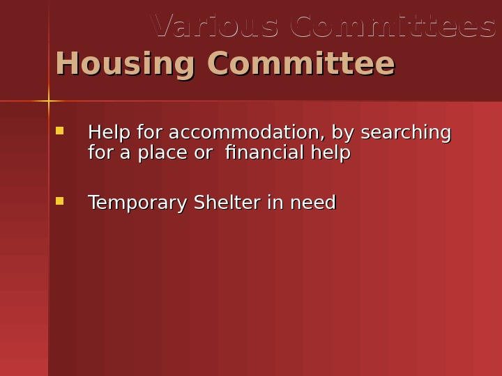 Help for accommodation, by searching for a place or financial help Temporary Shelter in need.