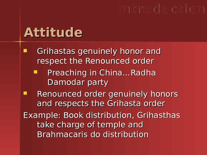 Attitude Introduction Grihastas genuinely honor and respect the Renounced order  Preaching in China…Radha Damodar party