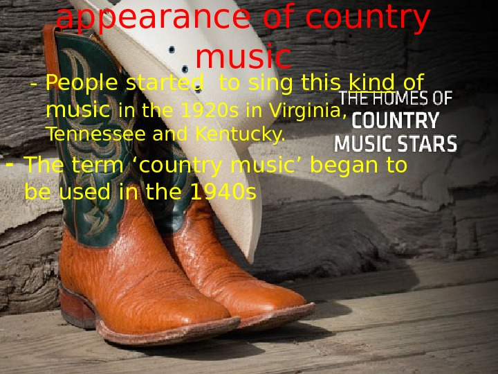 appearance of country music - People s tarted  to sing this kind