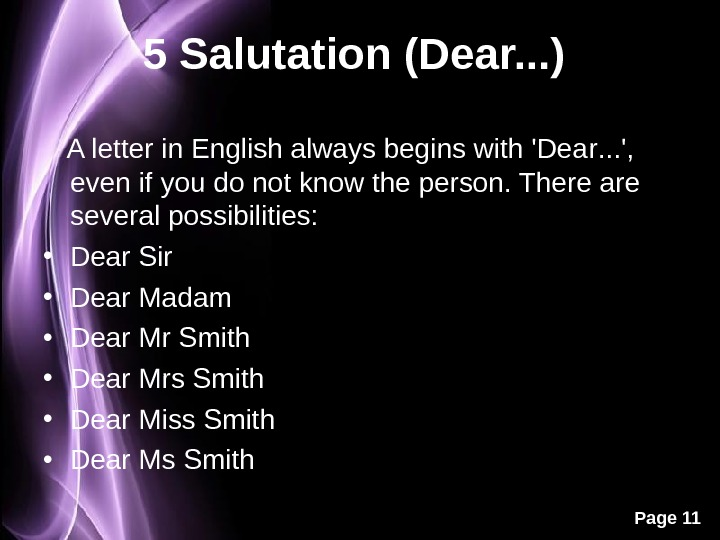 Page 115 Salutation (Dear. . . )  A letter in English always begins with 'Dea