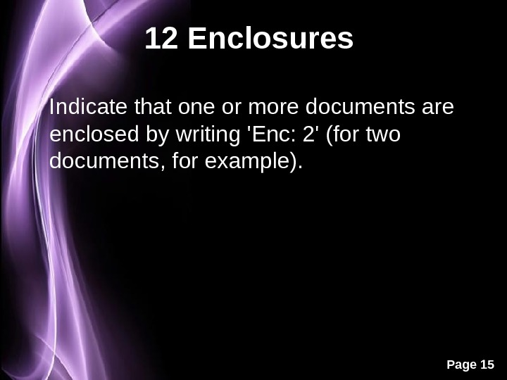 Page 1512 Enclosures  Indicate that one or more documents are enclosed by writing 'Enc: 2'