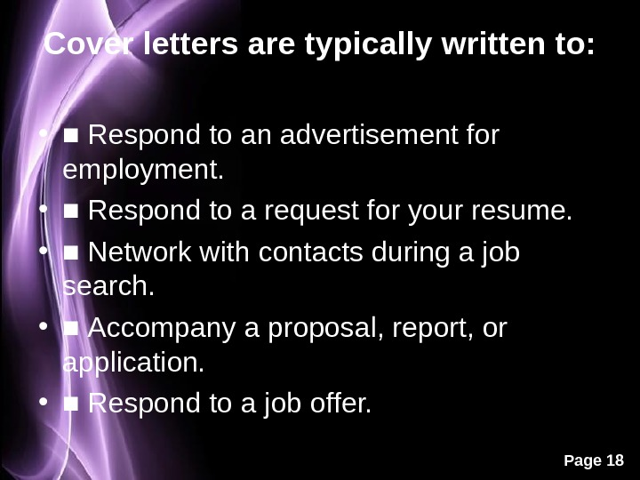 Page 18 Cover letters are typically written to:  • ■ Respond to an advertisement for