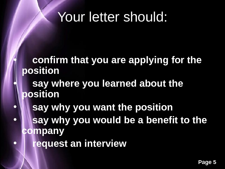 Page 5 Your letter should:  •  confirm that you are applying for the position