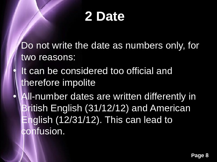 Page 82 Date   Do not write the date as numbers only, for two reasons:
