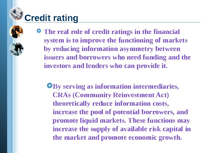The real role of credit ratings in the financial system is to improve the