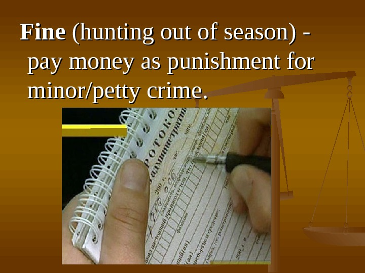 FF ineine  (hunting out of season) - - pay money as punishment for minor/petty