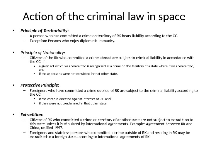 Action of the criminal law in space  • Principle of Territoriality:  – A person