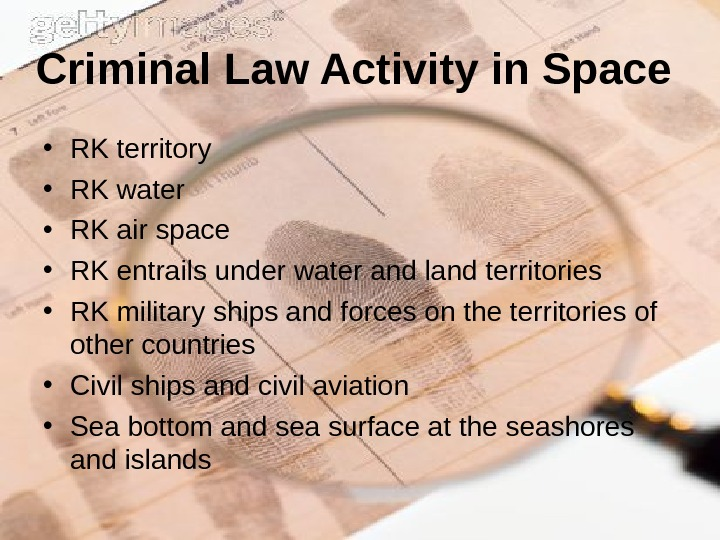 Criminal Law Activity in Space  • RK territory • RK water • RK