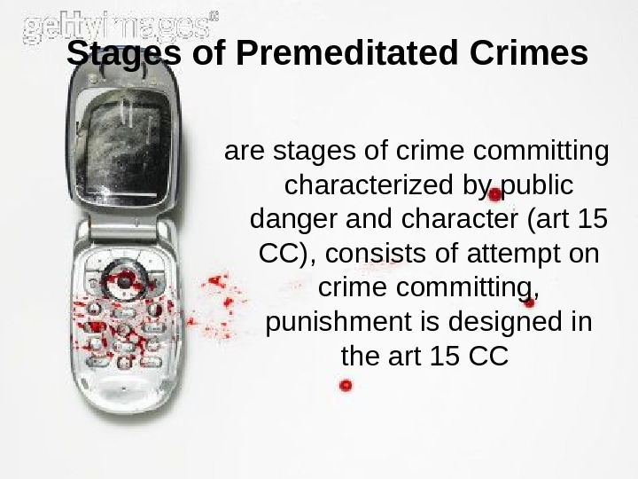 Stages of Premeditated Crimes  are stages of crime committing characterized by public danger