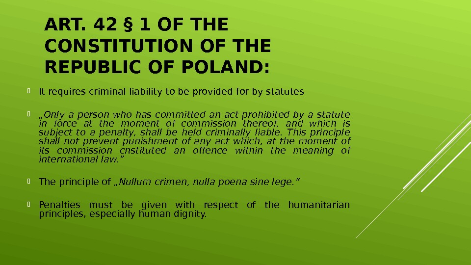 ART. 42 § 1 OF THE CONSTITUTION OF THE REPUBLIC OF POLAND:  It requires criminal