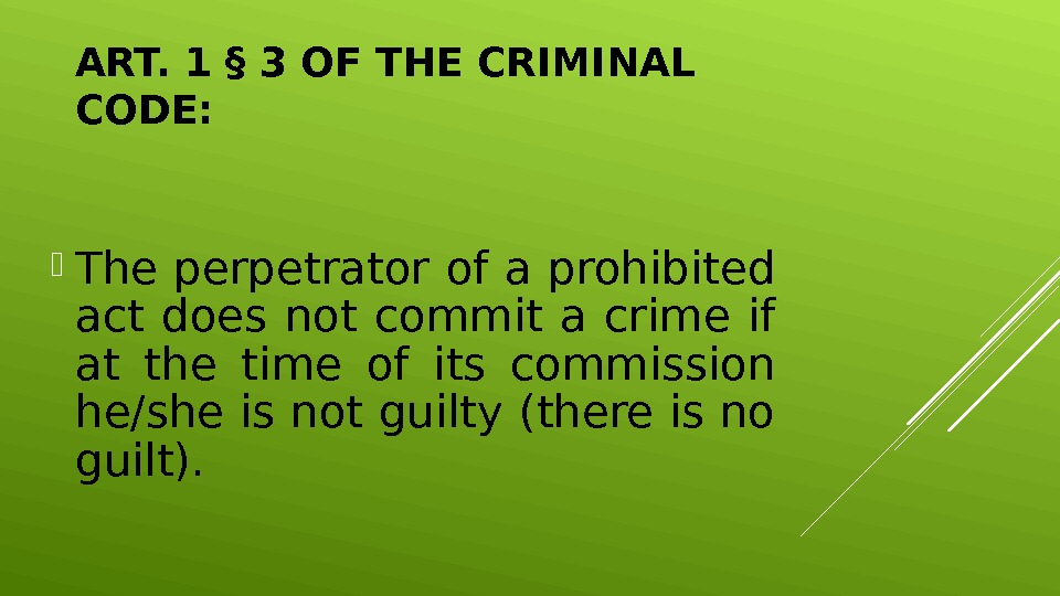 ART. 1 § 3 OF THE CRIMINAL CODE:  The perpetrator of a prohibited act does
