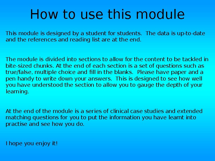 How to use this module This module is designed by a student for students.  The
