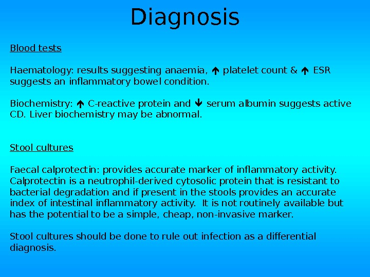 Diagnosis Blood tests Haematology: results suggesting anaemia, platelet count &  ESR suggests an inflammatory bowel
