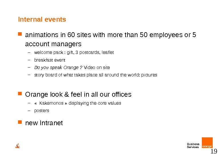 19 Internal events animations in 60 sites with more than 50 employees or 5 account managers